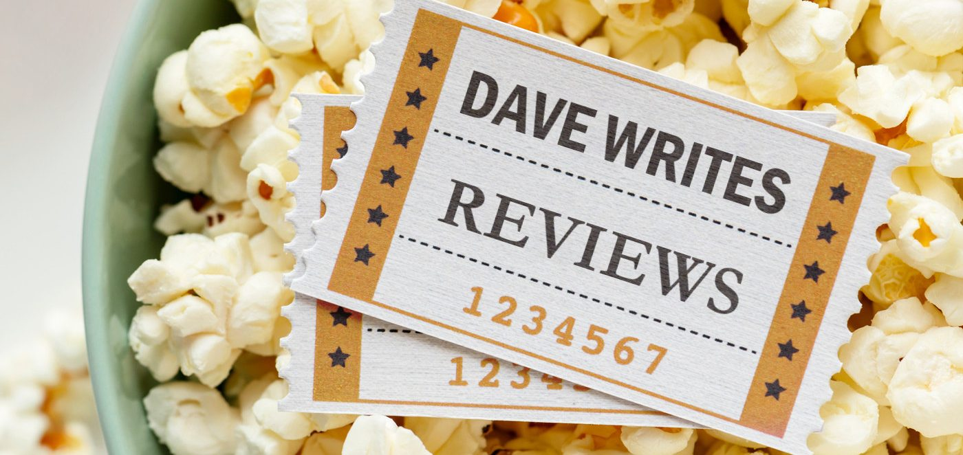 Dave Writes Reviews
